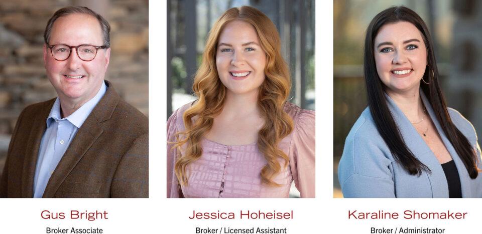 Gus Bright, Broker Associate - Jessica Hoheisel, Broker / Licensed Assistant - Karaline Shomaker, Broker / Administrator
